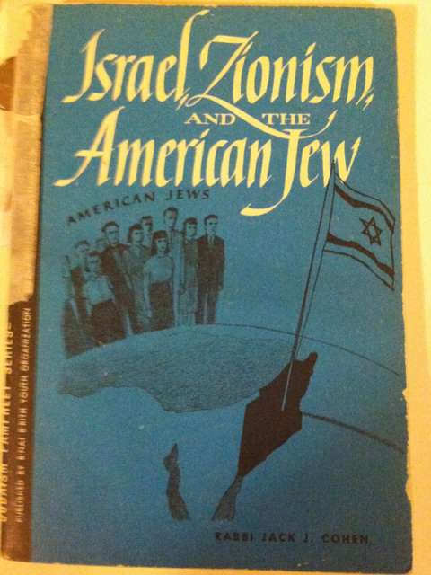 "Picture of book that says, ""Israel Zionism and the American Jew."""